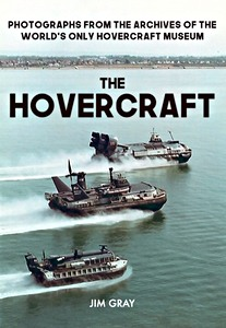 The Hovercraft : Photographs from the Archives of the World's Only Hovercraft Museum