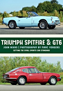 Livre : Triumph Spitfire & GT6 : Setting the Small Sports Car Standard