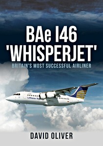 Boek: BAe 146 'Whisperjet' - Britain's Most Successful Airliner