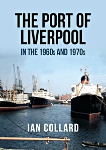 Livre : The Port of Liverpool in the 1960s and 1970s