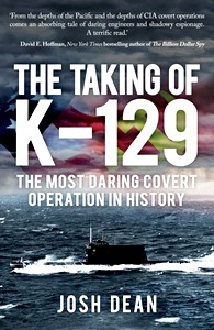 Livre : The Taking of K-129 - The Most Daring Covert Operation in History