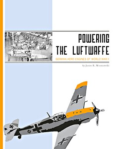 Boek : Powering the Luftwaffe - German Aero Engines of World War II
