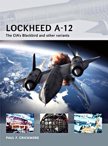 Boek: Lockheed A-12 - The CIA's Blackbird and Other Variants (Osprey)