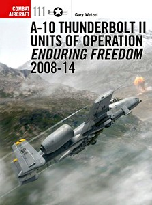 Boek: A-10 Thunderbolt II Units of Operation Enduring Freedom 2008-14 (Part 2) (Osprey)