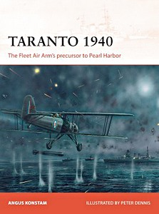 Boek : Taranto 1940 : The Fleet Air Arm's Precursor to Pearl Harbor (Osprey)