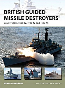 Livre : British Guided Missile Destroyers : County-Class, Type 82, Type 42 and Type 45 (Osprey)