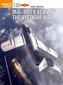 Boek: Mig-17/19 Aces of the Vietnam War (Osprey)