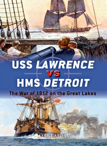 Livre : USS Lawrence vs HMS Detroit - The War of 1812 on the Great Lakes (Osprey)