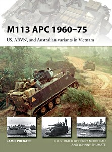 Boek: M113 APC 1960-75 - US, ARVN, and Australian variants in Vietnam (Osprey)