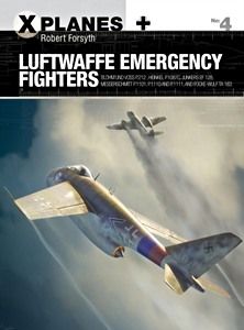 Boek: Luftwaffe Emergency Fighters : Blohm & Voss, Heinkel, Junkers, Messerschmitt and Focke-Wulf (Osprey)