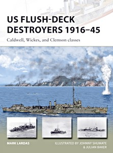 Livre : US Flush-Deck Destroyers 1916-45 : Caldwell, Wickes, and Clemson classes (Osprey)