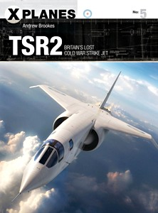TSR2 : Britain's lost Cold War strike jet