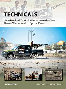 Technicals - Non-Standard Tactical Vehicles from the Great Toyota War to modern Special Forces