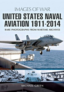 Boek: United States Naval Aviation 1911-2014 - Rare photographs from Wartime Archives (Images of War)
