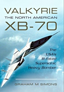 Boek: Valkyrie - The North American XB-70 - The USA's Ill-Fated Supersonic Heavy Bomber