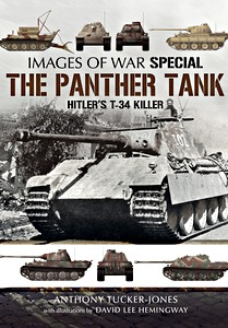 Boek: The Panther Tank : Hitler's T-34 Killer - Rare photographs from Wartime Archives (Images of War)