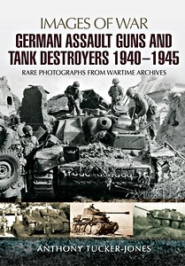 Boek: German Assault Guns and Tank Destroyers 1940-1945 - Rare Photographs from Wartime Archives (Images of War)