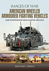 Boek: American Wheeled Armoured Fighting Vehicles (Images of War)