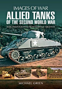 Boek: Allied Tanks of the Second World War - Rare photographs from Wartime Archives (Images of War)