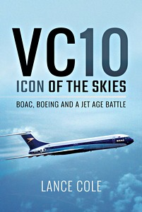 Boek: Vickers VC10: Icon of the Skies - BOAC, Boeing and a Jet Age Battle
