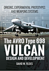 Boek: Avro Vulcan: Design and Development : Origins, Experimental Prototypes and Weapon Systems