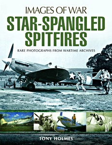 Boek: Star-Spangled Spitfires - Rare Photographs from Wartime Archives (Images of War)