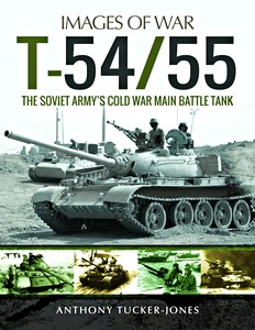 Boek: T-54/55 : The Soviet Army's Cold War Main Battle Tank (Images of War)
