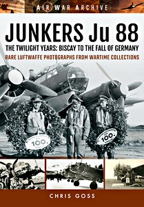 Boek: Junkers Ju 88 : The Twilight Years - Biscay to the Fall of Germany