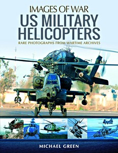Boek: US Military Helicopters - Rare photographs from Wartime Archives (Images of War)