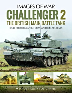 Boek: Challenger 2 : The British Main Battle Tank - Rare Photographs from Wartime Archives (Images of War)