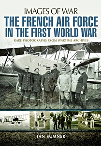 Boek: The French Air Force in the First World War - Rare photographs from wartime archives (Images of War)