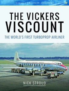Boek: The Vickers Viscount : The World's First Turboprop Airliner