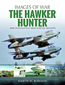 Boek: The Hawker Hunter - Rare photographs from wartime archives (Images of War)