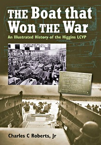 Livre : The Boat That Won the War : An Illustrated History of the Higgins LCVP