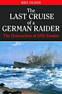Livre : The Last Cruise of a German Raider - The Destruction of SMS Emden