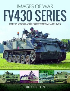 Boek: FV430 Series - Rare photographs from Wartime Archives (Images of War)