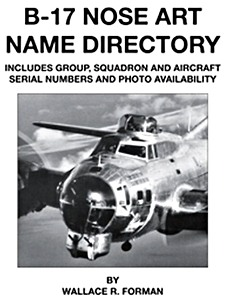 Boek: B-17 Nose Art Name Directory - includes group, squadron and aircraft serial numbers and photo availability