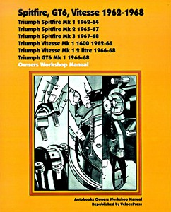 Livre : Triumph Spitfire, GT6, Vitesse (1962-1968) - Owners Workshop Manual