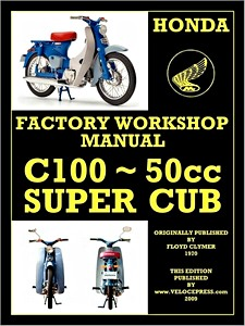 Livre : Honda C100 - 50 cc Super Cub - Factory Workshop Manual - Clymer Manual Reprint