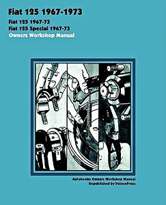Livre : Fiat 125, 125 Special (1967-1973) - Owners Workshop Manual