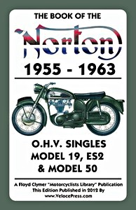 Livre : The Book of the Norton O.H.V. Singles (1955-1963) - Model 19, ES2 & Model 50 - Clymer Manual Reprint