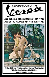 Buch: Second Book of the Vespa - All 125cc & 150cc Models (1959-1963) / All GS150 Models VS1-VS5 (1955-1963) - Clymer Manual Reprint