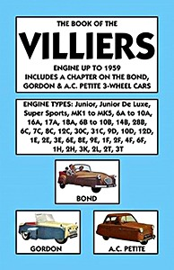 The Book of the Villiers Engine (up to 1959) - Includes a Chapter on the Bond, Gordon & AC Petite 3-Wheel Cars