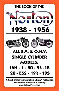 Livre : The Book of the Norton - All SV & OHV Single Cylinder Models (1938-1956) - Clymer Manual Reprint