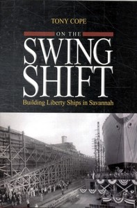 Livre : On the Swing Shift - Building Liberty Ships in Savannah