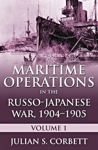Livre : Maritime Operations in the Russo-Japanese War, 1904-1905 (Volume I)