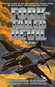 Boek: Fork-Tailed Devil - The P-38: The full story of the best American fighter plane of WW II, and the men who flew it