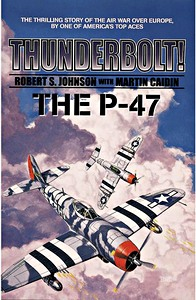 Boek: Thunderbolt! - The P-47: The thrilling story of the air war over Europe by one of America's aces