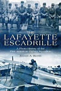 Boek : The Lafayette Escadrille : A Photo History of the First American Fighter Squadron
