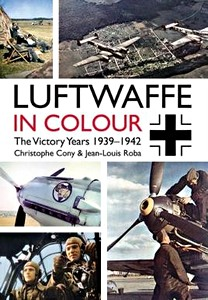 Boek: The Luftwaffe in Colour : The Victory Years 1939-1942